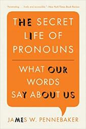 The Secret Life of Pronouns: What Our Words Say about Us 19136460