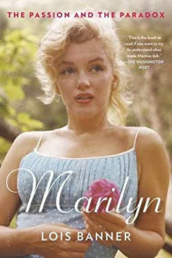 Marilyn: The Passion and the Paradox 9781608195312