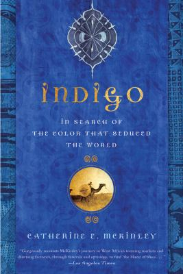 Indigo: In Search of the Color That Seduced the World 9781608195886