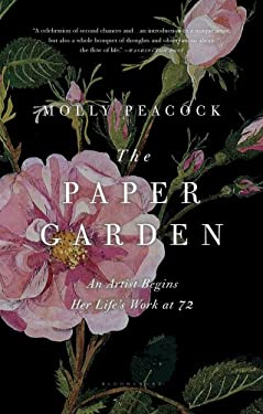 The Paper Garden: An Artist Begins Her Life's Work at 72 9781608196975