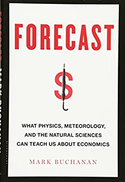 Forecast: What Extreme Weather Can Teach Us about Economics 9781608198511