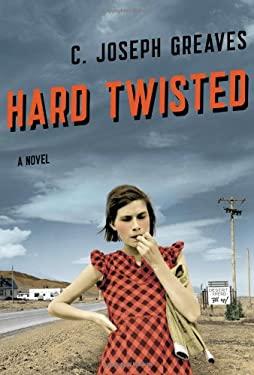 Hard Twisted: A Novel 9781608198559
