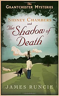 The Sidney Chambers and the Shadow of Death: The Grantchester Mysteries 9781608198566