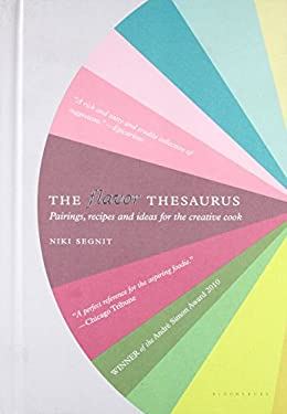 The Flavor Thesaurus: A Compendium of Pairings, Recipes and Ideas for the Creative Cook 9781608198740