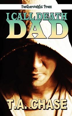 I Call Death Dad 9781608202836