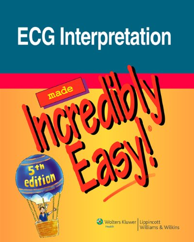 ECG Interpretation Made Incredibly Easy! 9781608312894