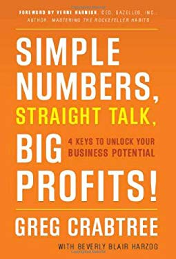 Simple Numbers, Straight Talk, Big Profits!: 4 Keys to Unlock Your Business Potential 9781608320561