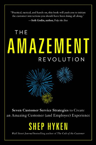 The Amazement Revolution: Seven Customer Service Strategies to Create an Amazing Customer (and Employee) Experience 9781608321063