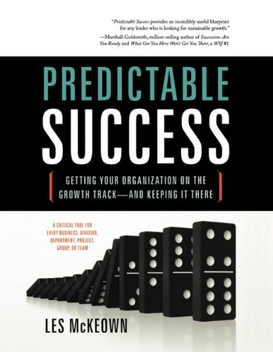 Predictable Success: Getting Your Organization on the Growth Track-And Keeping It There 9781608321223