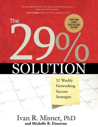 The 29% Solution: 52 Weekly Networking Success Strategies 9781608321230