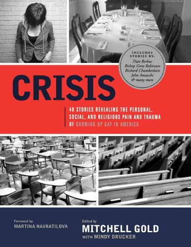 Crisis: 40 Stories Revealing the Personal, Social, and Religious Pain and Trauma of Growing Up Gay in America 9781608321247