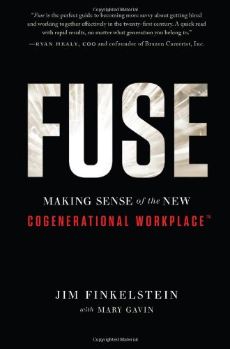 Fuse: Making Sense of the New Cogenerational Workplace 9781608321469