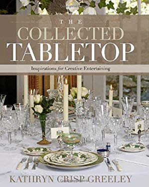 The Collected Tabletop: Inspirations for Creative Entertaining 9781608321551
