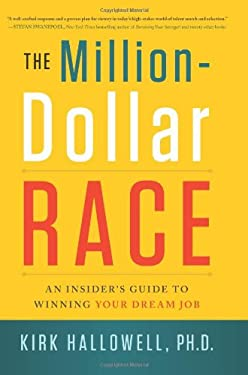 The Million-Dollar Race: An Insider's Guide to Winning Your Dream Job 9781608324002