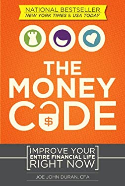 Money Code: Improve Your Entire Financial Life Right Now 9781608324354