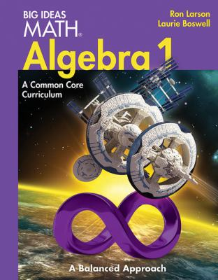 BIG IDEAS MATH Algebra 1: Common Core Student Edition 2014
