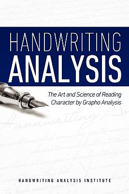 Handwriting Analysis - The Art and Science of Reading Character by Grapho Analysis 9781608425525