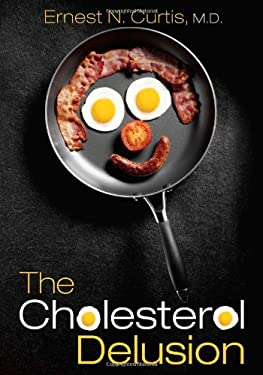 The Cholesterol Delusion 9781608447480