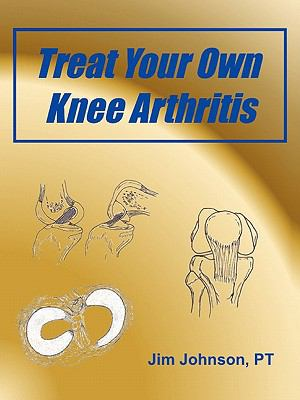 Treat Your Own Knee Arthritis 9781608448432
