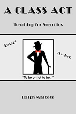 A Class ACT: Teaching for Smarties 9781608449521