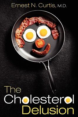 The Cholesterol Delusion 9781608449620