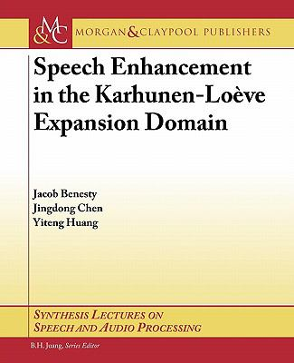 Speech Enhancement in the Karhunen-Loeve Expansion Domain 9781608456048