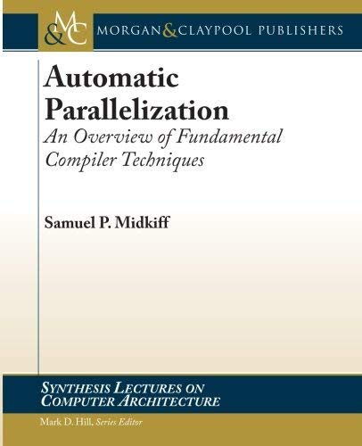 Automatic Parallelization: An Overview of Fundamental Compiler Techniques 9781608458417