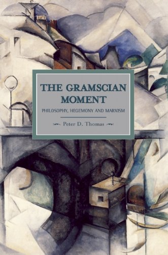 The Gramscian Moment: Philosophy, Hegemony and Marxism 9781608461165