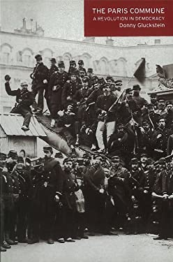 The Paris Commune: A Revolution in Democracy 9781608461189