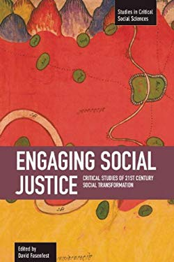 Engaging Social Justice: Critical Studies of Twenty-First Century Social Transformation 9781608461240