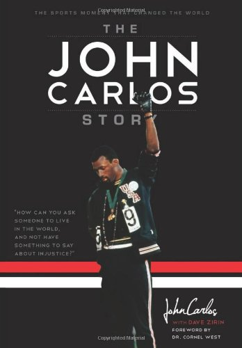 The John Carlos Story: The Sports Moment That Changed the World 9781608461271