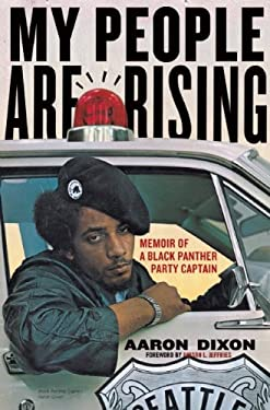 My People Are Rising : Memoir of a Black Panther Party Captain