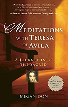 Meditations with Teresa of Avila: A Journey Into the Sacred 9781608680122