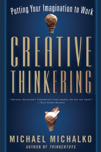 Creative Thinkering: Putting Your Imagination to Work 9781608680245