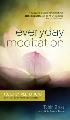 Everyday Meditation: 100 Daily Meditations for Health, Stress Relief, and Everyday Joy 9781608680603