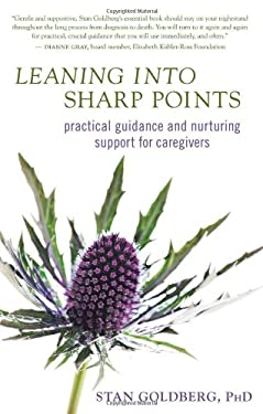 Leaning Into Sharp Points: Practical Guidance and Nurturing Support for Caregivers 9781608680672