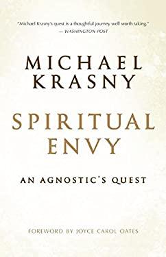 Spiritual Envy: An Agnostic's Quest 9781608680696