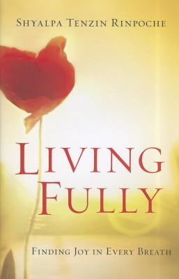 Living Fully: Finding Joy in Every Breath 9781608680757