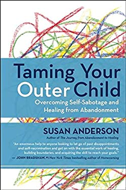 Taming Your Outer Child : Overcoming Self-Sabotage - The Aftermath of Abandonment