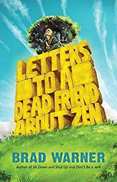 Letters to a Dead Friend about Zen