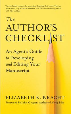 The Authors Checklist: An Agents Guide to Developing and Editing Your Manuscript