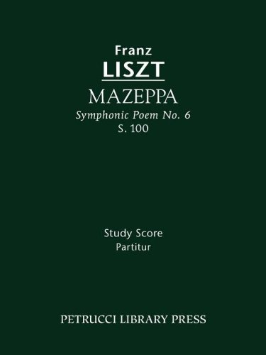 Mazeppa (Symphonic Poem No. 6), S. 100 - Study Score 9781608740260