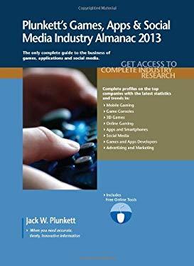 Plunkett's Games, Apps & Social Media Industry Almanac 2013 9781608796755