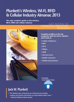 Plunkett's Wireless, Wi-Fi, Rfid & Cellular Industry Almanac 2013 9781608796786