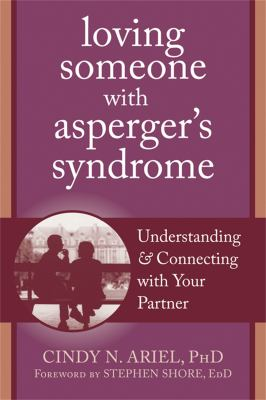 Loving Someone with Asperger's Syndrome: Understanding and Connecting with Your Partner 9781608820771