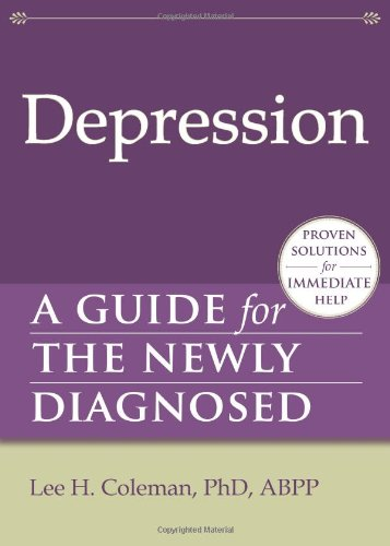 Depression: A Guide for the Newly Diagnosed 9781608821969