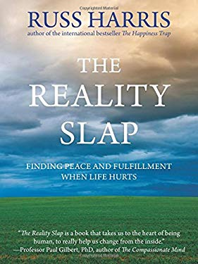 The Reality Slap: Finding Peace and Fulfillment When Life Hurts 9781608822805