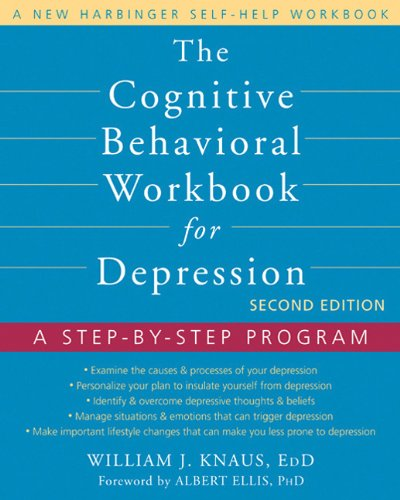 The Cognitive Behavioral Workbook for Depression: A Step-By-Step Program 9781608823802