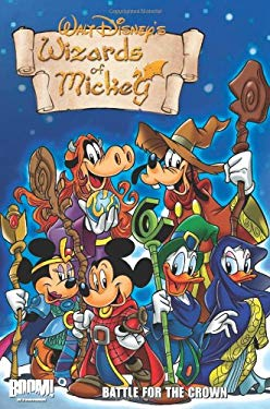 Wizards of Mickey, Volume 3: Battle for the Crown 9781608865956