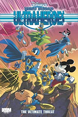 Disney's Hero Squad: Ultraheroes, Volume 3: The Ultimate Threat 9781608865970